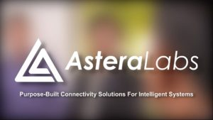 Astera Labs Purpose built connectivity solutions